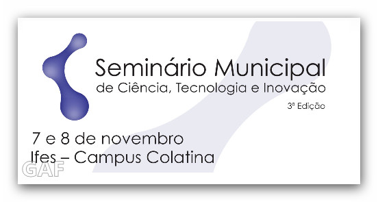 SEMINÁRIO MUNICIPAL DE CIÊNCIA, TECNOLOGIA E INOVAÇÃO ...