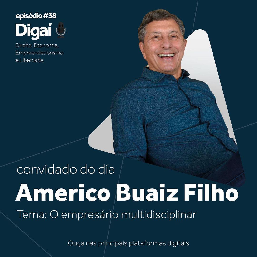 """Digaí, Américo Buaiz Filho: """"o objetivo é construir negócios relevantes, que fazem diferença na vida das pessoas"""""""