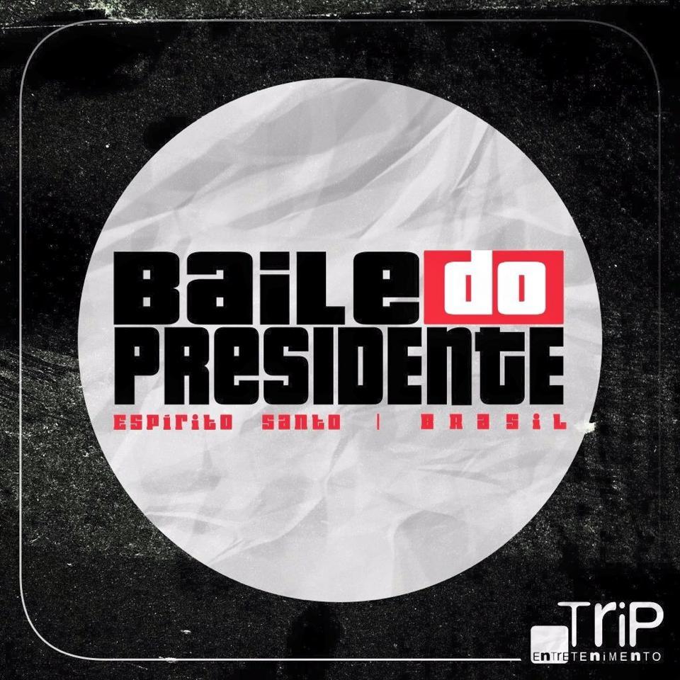 Chegou a nossa vez: Baile do Presidente no ES - Na Balada