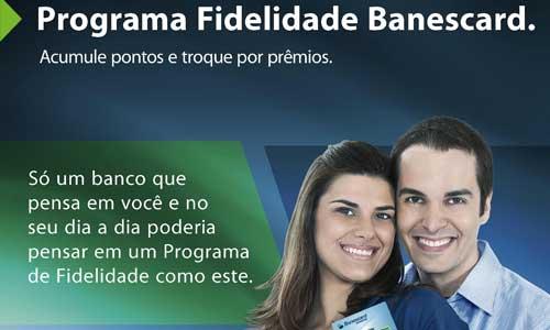 Segunda fase do Programa de Fidelidade Banescard e Brindes ...